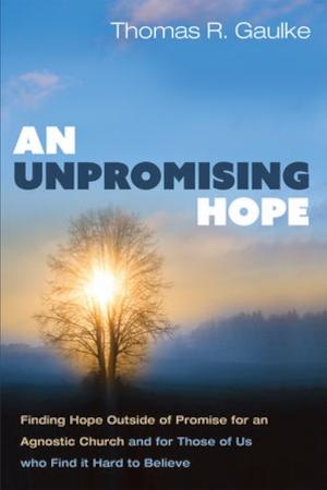 An Unpromising Hope by Rev. Thomas R. Gaulke, Ph.D.